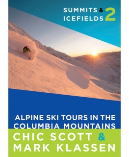 Summits & Icefields Vol.2: Alpine Ski Tours in the Columbia Mountains