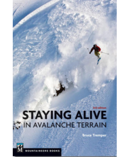 Staying Alive in Avalanche Terrain: 3rd Edition by Bruce Tremper