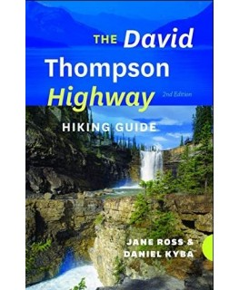 David Thompson Highway: A Hiking Guide – 2nd Edition