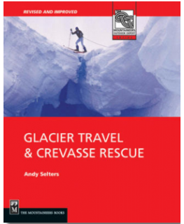 Glacier Travel & Crevasse Rescue: 2nd Edition by Andy Selters